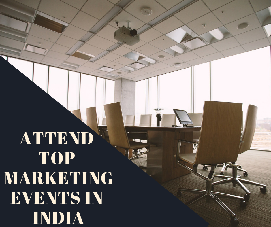 Top Digital Marketing Events To Attend in India In 2019